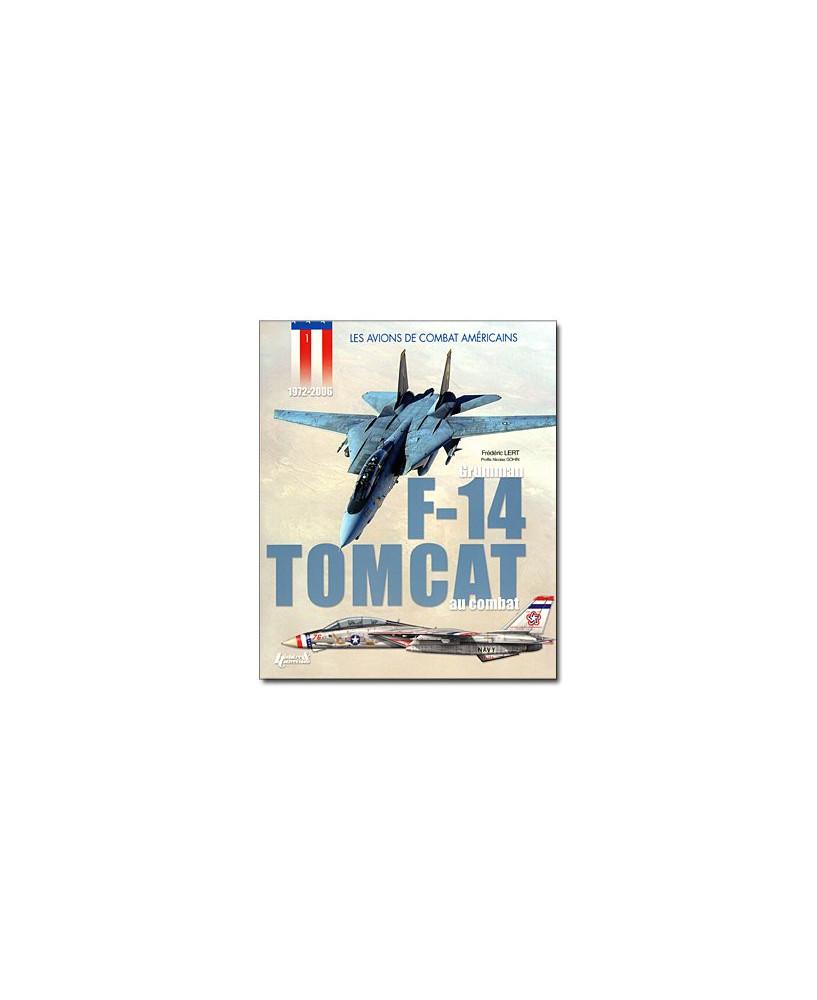 Le Grumman F14 Tomcat au combat - 1972-2006