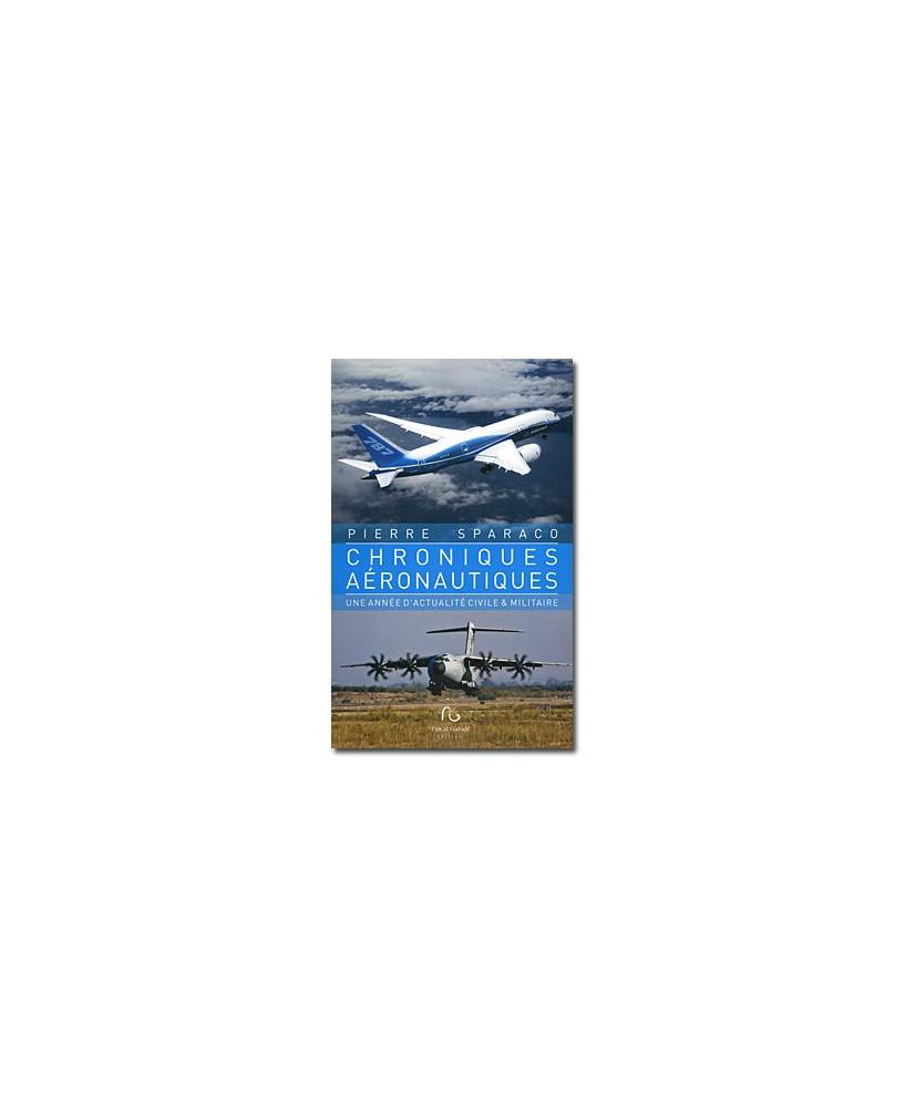 Chroniques aéronautiques : une année d`actualité civile & militaire - Tome 1