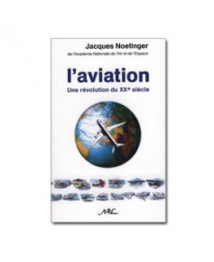 L'aviation, une révolution du XXe siècle