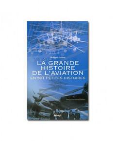 La grande histoire de l'aviation en 501 petites histoires