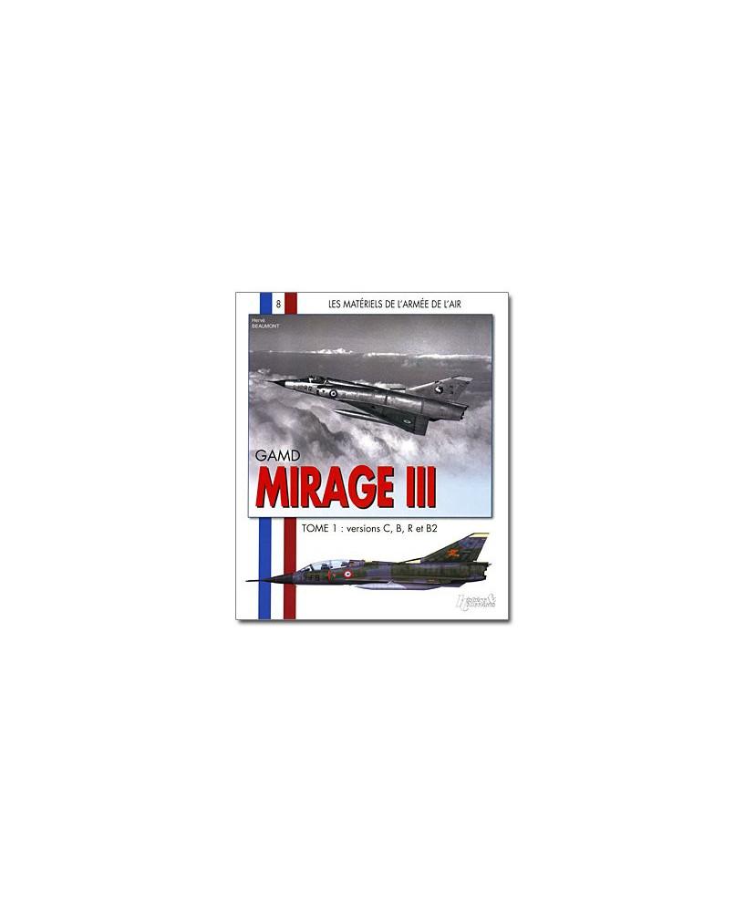 Mirage III - Tome 1 : version C, B, R et B2