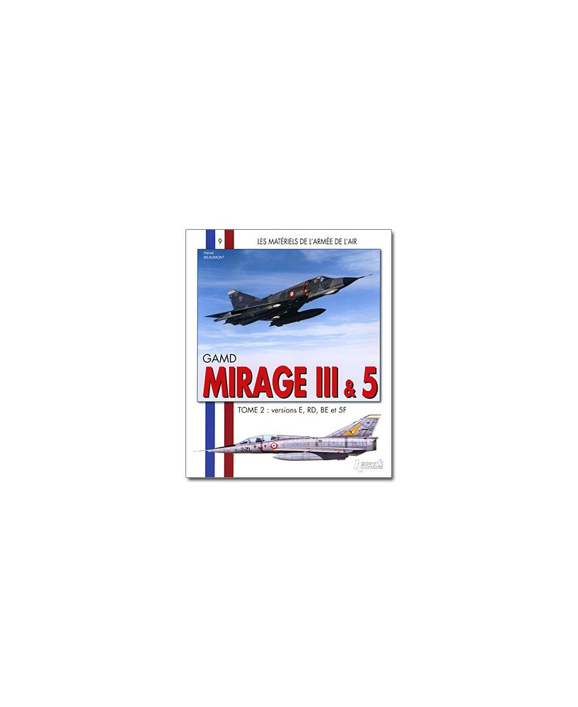 Mirage III - Tome 2 : version E, RD, BE, 5F