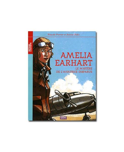 Amélia Earhart, le mystère de l'aviatrice disparue