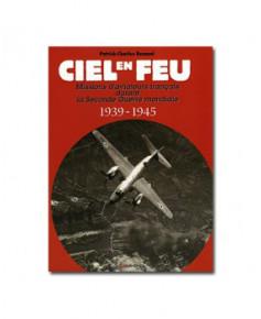 Ciel en feu - Missions d'aviateurs français durant la Seconde Guerre mondiale