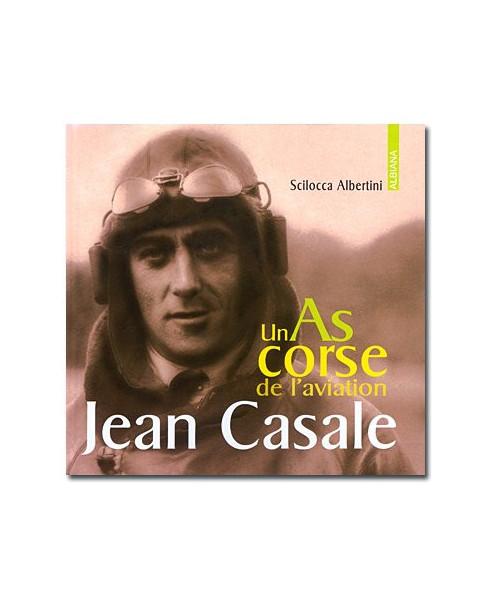 Jean Casale - Un as corse de l'aviation