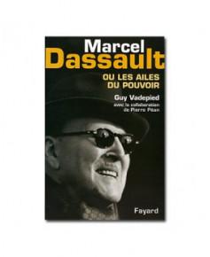 Marcel Dassault ou les ailes du pouvoir