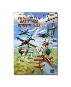 Patrouilles aériennes acrobatiques - Tome 1