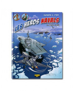 Les héros navals - Tome 2 : Marins glacés