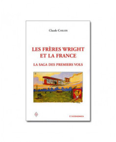 Les frères Wright et la France - La saga des premiers vols