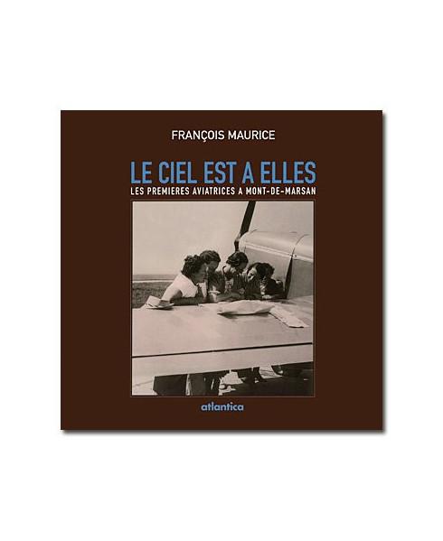 Le ciel est à elles - Les premières aviatrices à Mont-de-Marsan