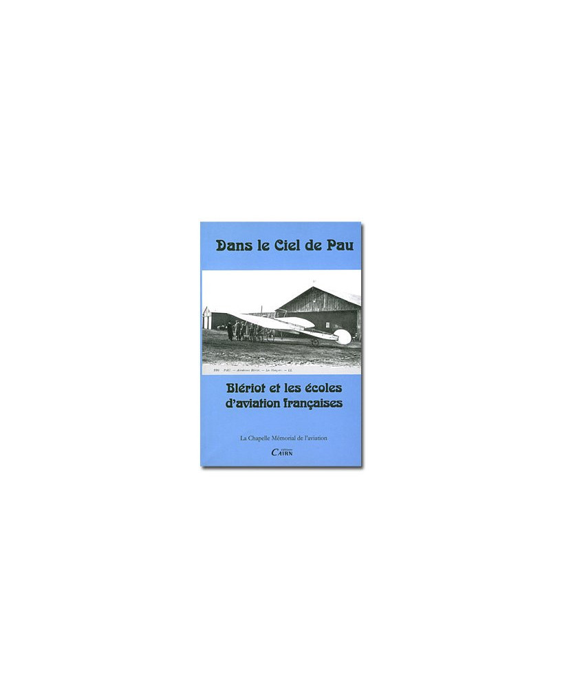 Dans le ciel de Pau - Blériot et les écoles d'aviation françaises