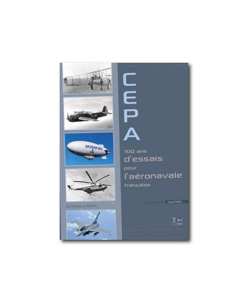 C.E.P.A. : 100 ans d'essais pour l'aéronavale française