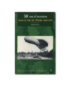 50 ans d'aviation dans le ciel de l'Indre 1909-1959
