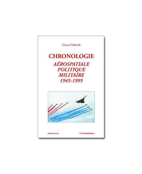 Chronologie - Aérospatiale, politique militaire, 1945-1995