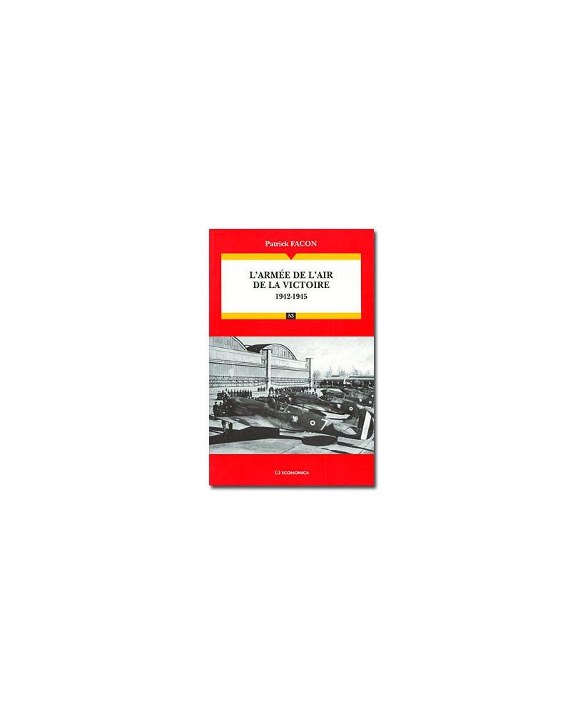 L'Armée de l'Air de la victoire - 1942-1945 : Les Grandes Batailles
