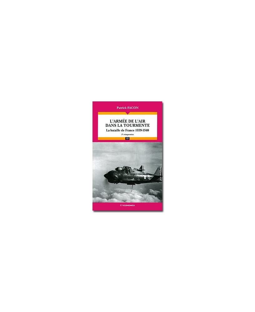 L'armée de l'air dans la tourmente - La bataille de France 1939-1940