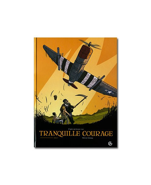 Tranquille courage - Tome 1