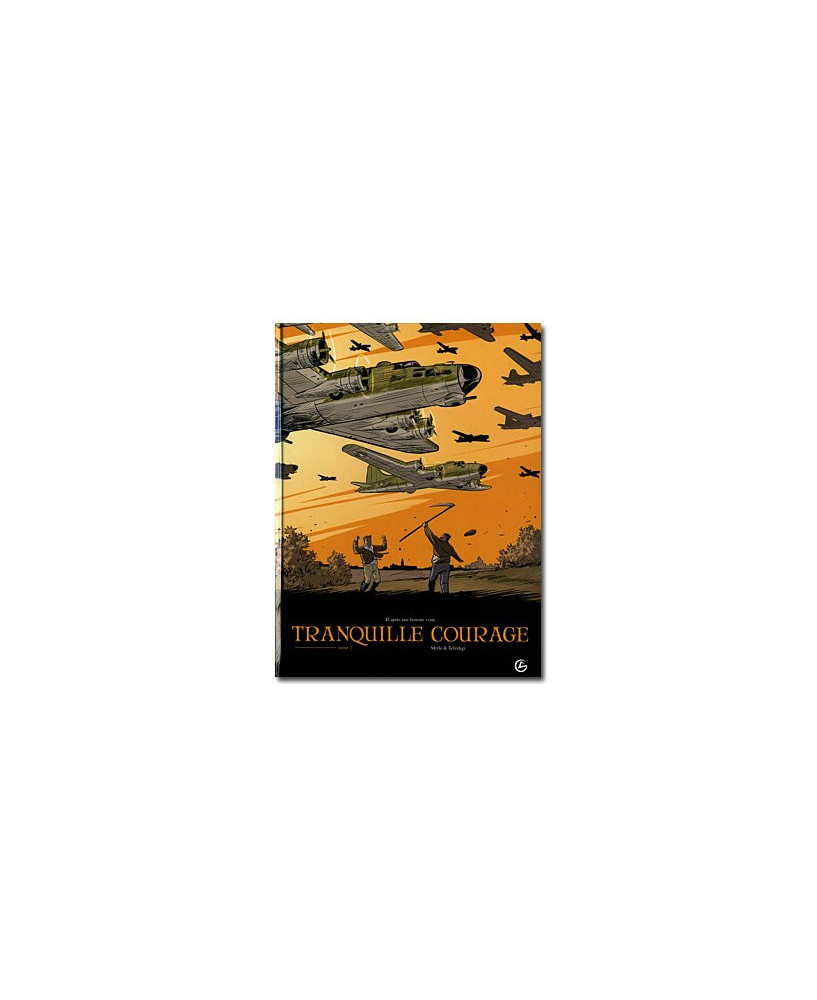 Tranquille courage - Tome 2
