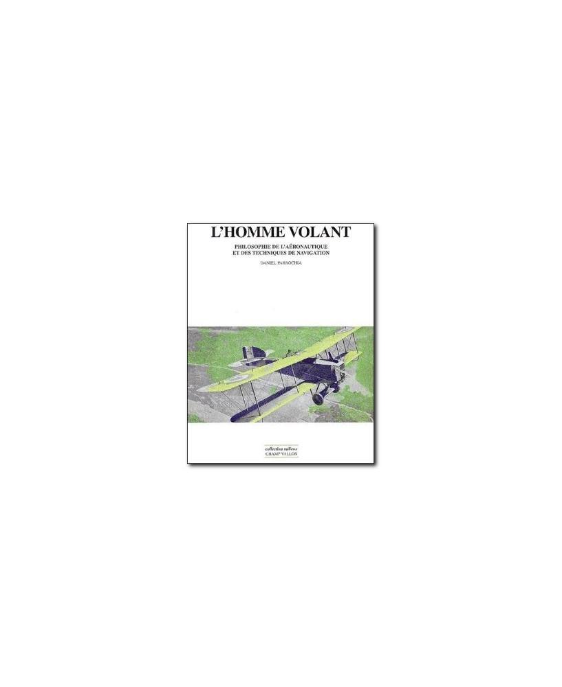 L'homme volant - Philosophie de l'aéronautique et des techniques de navigation