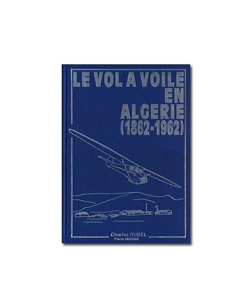 Le vol à voile en Algérie (1862-1962)