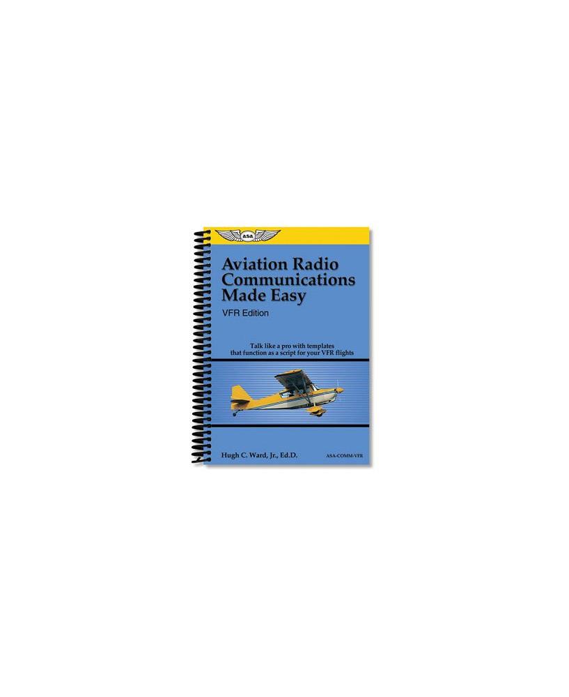 Aviation Radio Communications Made Easy V.F.R. Edition