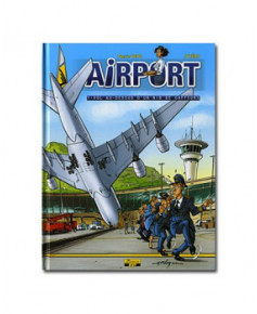 Airport - Tome 1 : Vol au-dessus d'un nid de gaffeurs