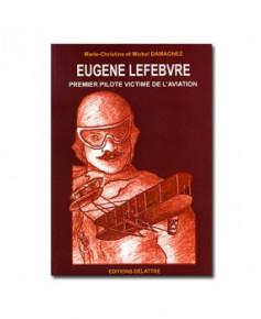 Eugène Lefebvre, premier pilote victime de l'aviation