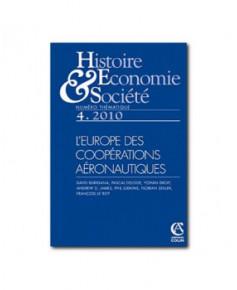 Histoire Economie & Société N° 4/2010 : L'Europe des coopérations aéronautiques