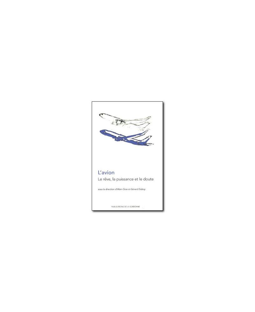 L'avion : Le rêve, la puissance et le doute
