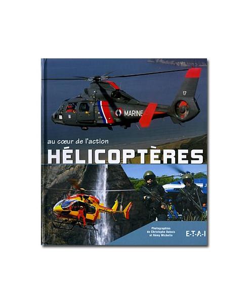 Hélicoptères - Au cœur de l'action