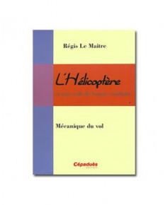 L'hélicoptère et son code de bonne conduite : Mécanique du vol