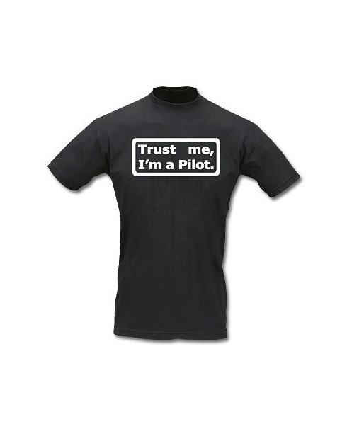Tee-shirt Trust me, I'm a pilot - Taille L
