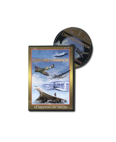 D.V.D. Cent ans d'aviation - Le meeting du siècle