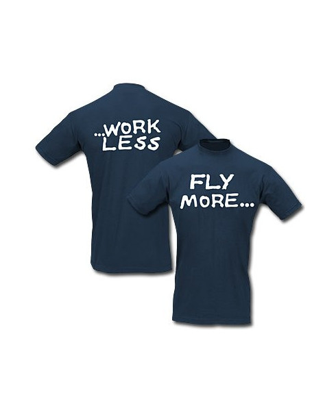 Tee-shirt Fly more... work less - Taille L