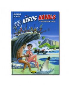 Les héros navals - Tome 3 : Pilotes contre pirates