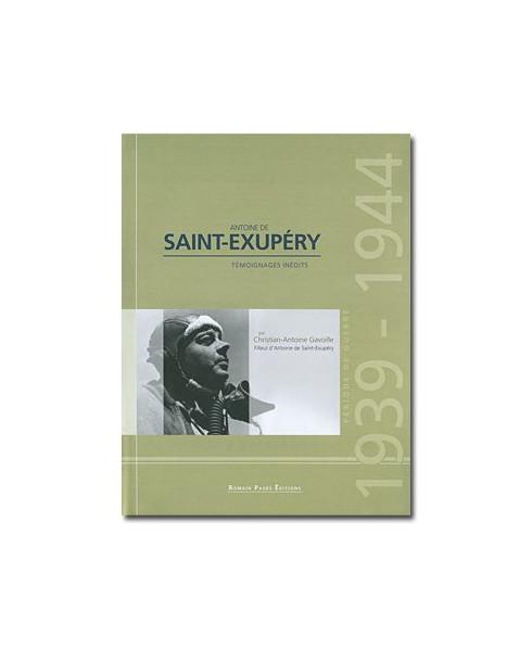 Antoine de Saint-Exupéry 1939-1944, témoignages inédits
