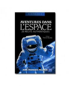 Aventures dans l'Espace - 20 récits authentiques