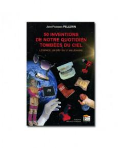 50 inventions du quotidien tombées du ciel - L'Espace un défi du 3e millénaire