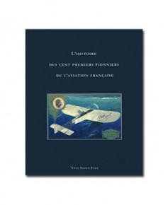L'histoire des cent premiers pionniers de l'aviation française