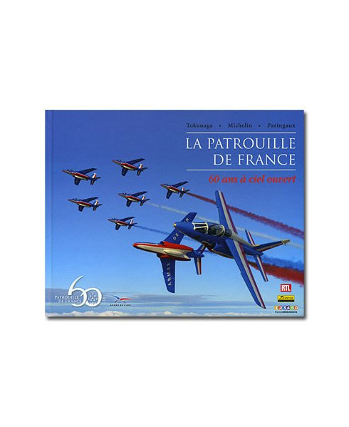 La Patrouille de France - 60 ans à ciel ouvert