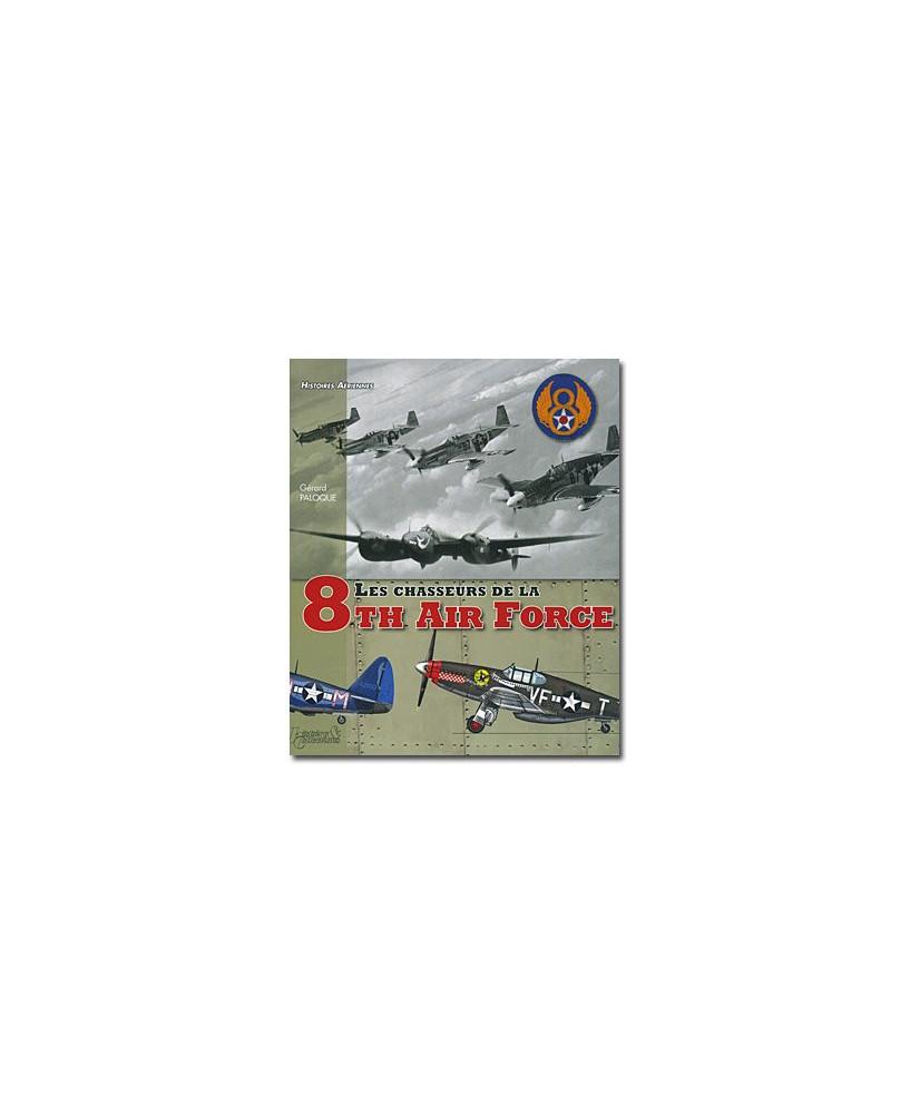 Les chasseurs de la 8th Air Force