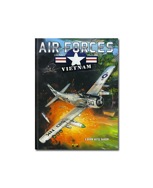 Air Forces : Vietnam - Tome 3 : Brink Hotel Saigon