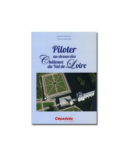 Piloter au-dessus des Châteaux du Val de Loire
