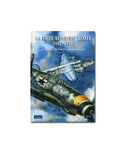La Force Aérienne Croate 1941-1945