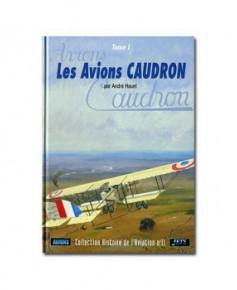 Les Avions Caudron - Tome 1