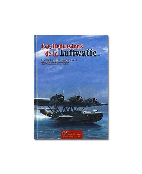 Les Hydravions de la Luftwaffe. Vol. 3