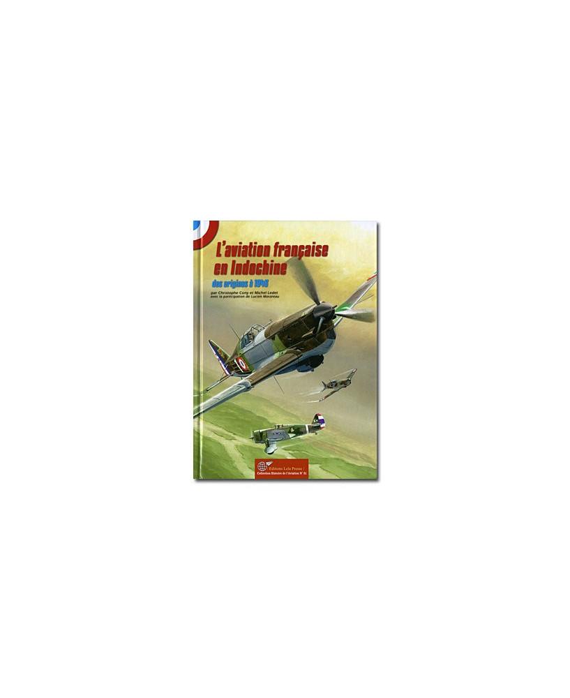 L'aviation Française en Indochine : 1910 - 1945