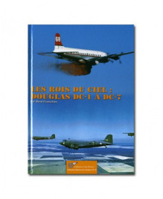 Les rois du ciel : Les Douglas DC-1 à DC-7