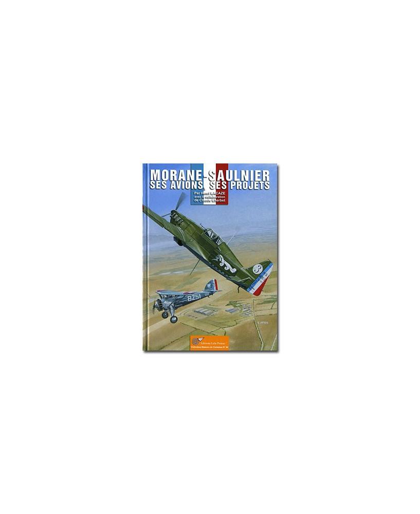 Morane-Saulnier, ses avions, ses projets