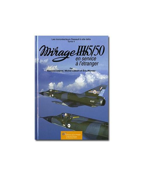 Le Mirage III/5/50 en service à l'étranger - Tome 4